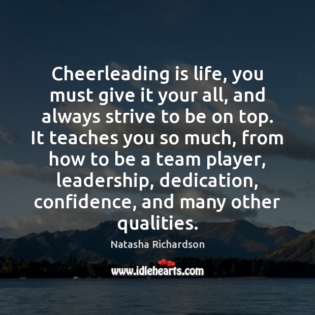 Cheerleading is life, you must give it your all, and always strive Confidence Quotes Image