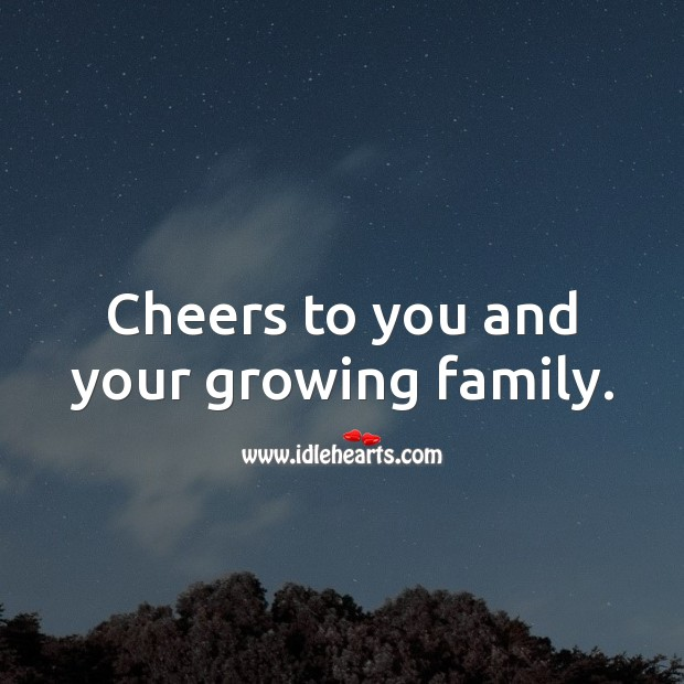 Cheers to you and your growing family. Baby Shower Messages Image