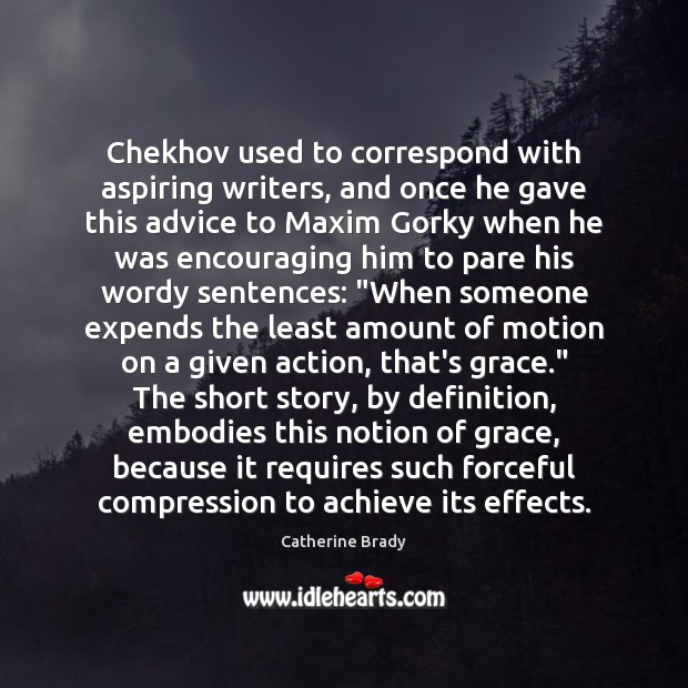 Chekhov used to correspond with aspiring writers, and once he gave this Image