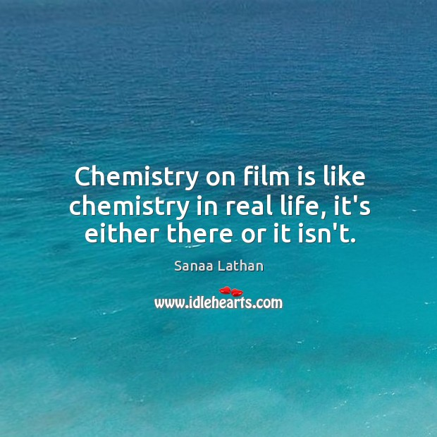 Chemistry on film is like chemistry in real life, it's either there or it isn't. Image