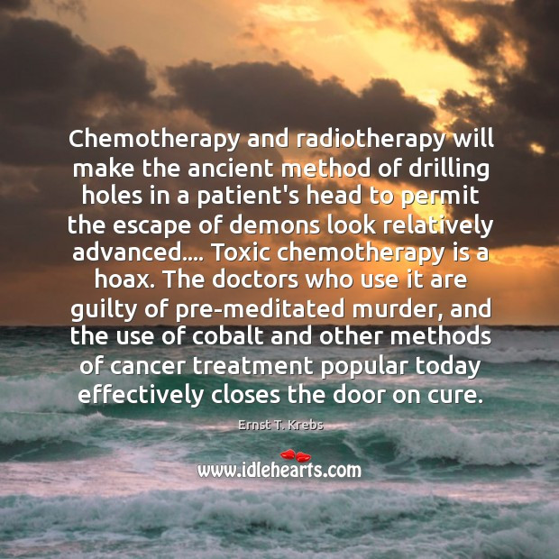 Chemotherapy and radiotherapy will make the ancient method of drilling holes in Image