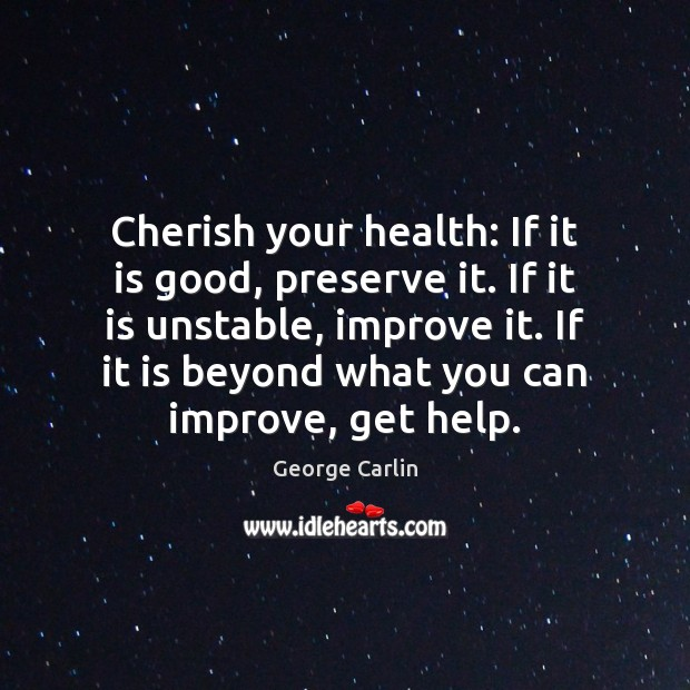 Image, Cherish your health: If it is good, preserve it. If it is