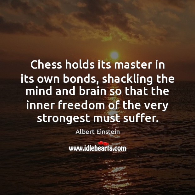Image, Chess holds its master in its own bonds, shackling the mind and