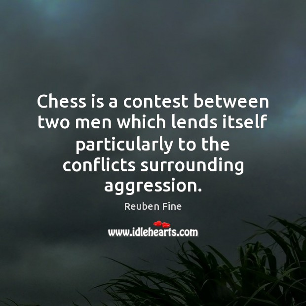 Chess is a contest between two men which lends itself particularly to Image