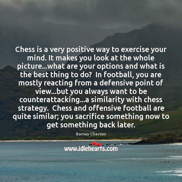 Image, Chess is a very positive way to exercise your mind. It makes