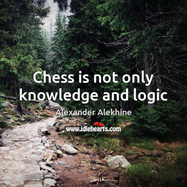 Image, Chess is not only knowledge and logic