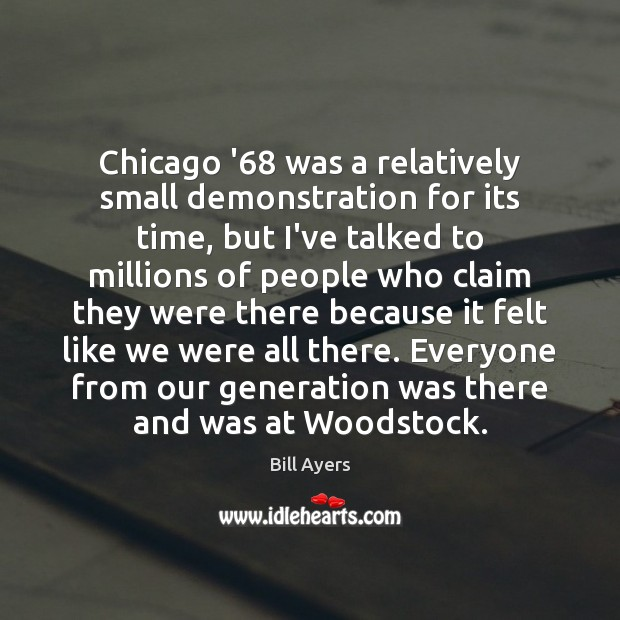 Image, Chicago '68 was a relatively small demonstration for its time, but I've