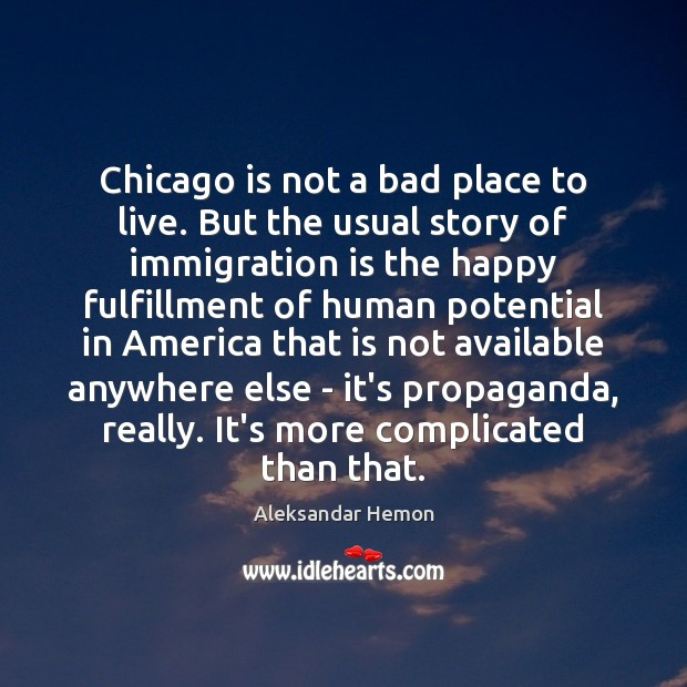 Chicago is not a bad place to live. But the usual story Image