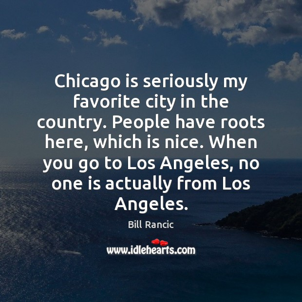 Image, Chicago is seriously my favorite city in the country. People have roots