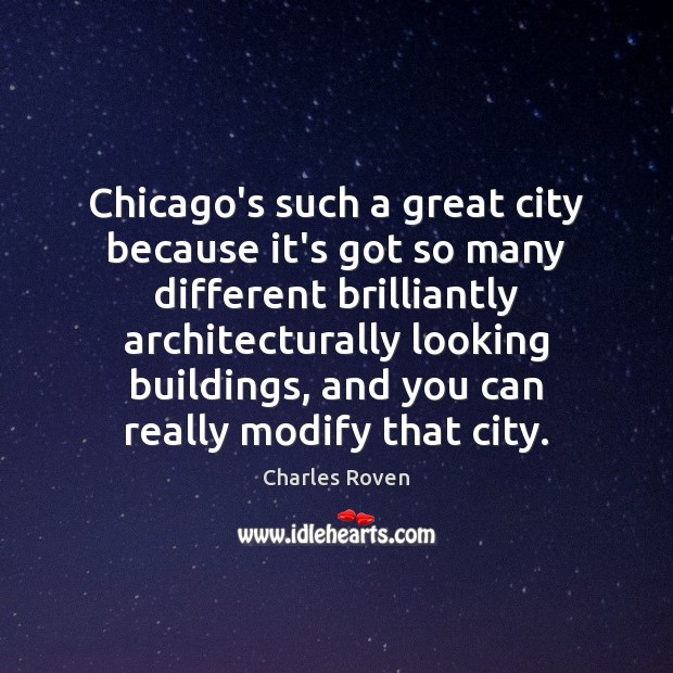 Chicago's such a great city because it's got so many different brilliantly Image