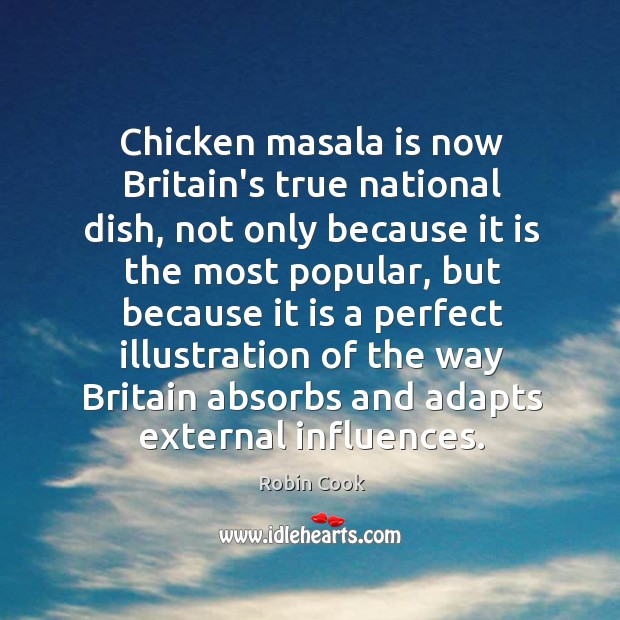 Chicken masala is now Britain's true national dish, not only because it Image
