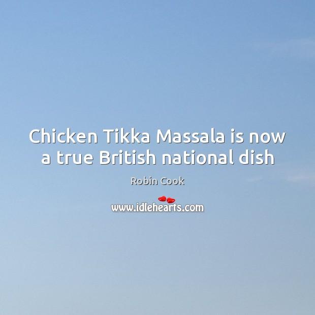 Chicken Tikka Massala is now a true British national dish Image