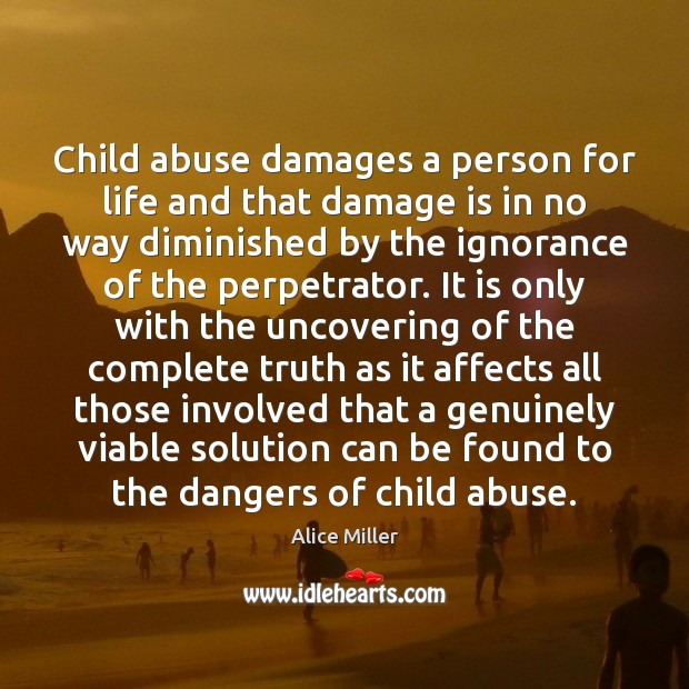 Image, Child abuse damages a person for life and that damage is in