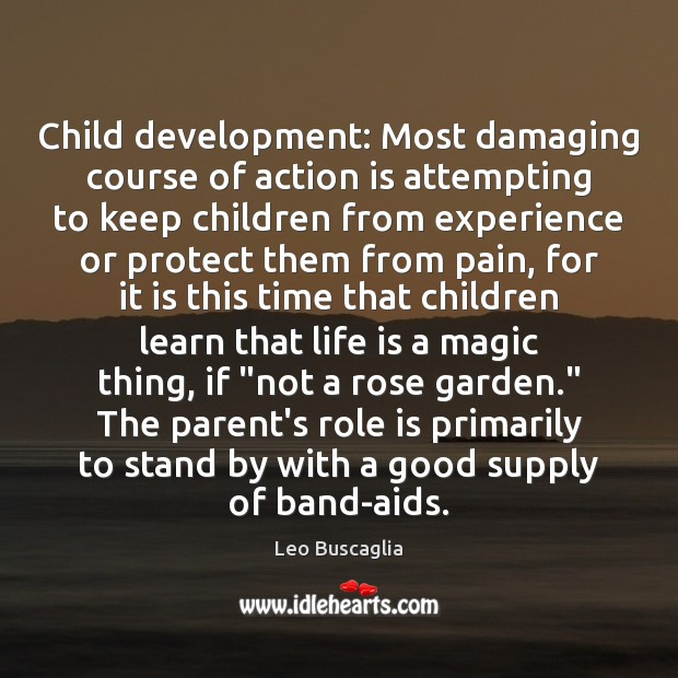 Image, Child development: Most damaging course of action is attempting to keep children