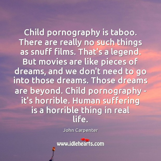 Image, Child pornography is taboo. There are really no such things as snuff