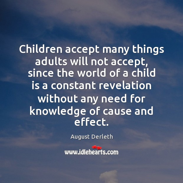 Image, Children accept many things adults will not accept, since the world of