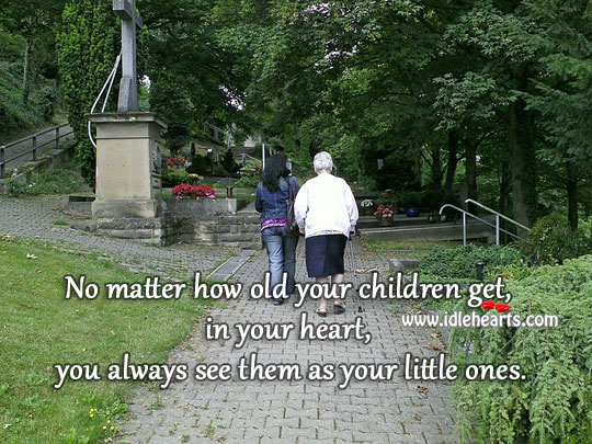No matter how old children get they are still small Image