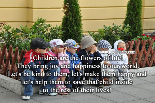 Children are the flowers of life! Joy and Happiness Quotes Image