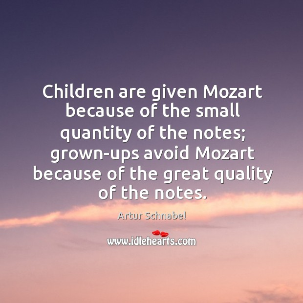 Image, Children are given Mozart because of the small quantity of the notes;