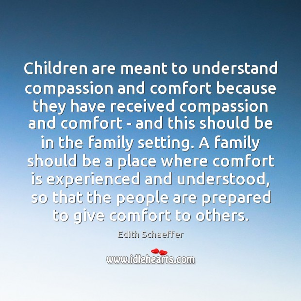 Children are meant to understand compassion and comfort because they have received Image