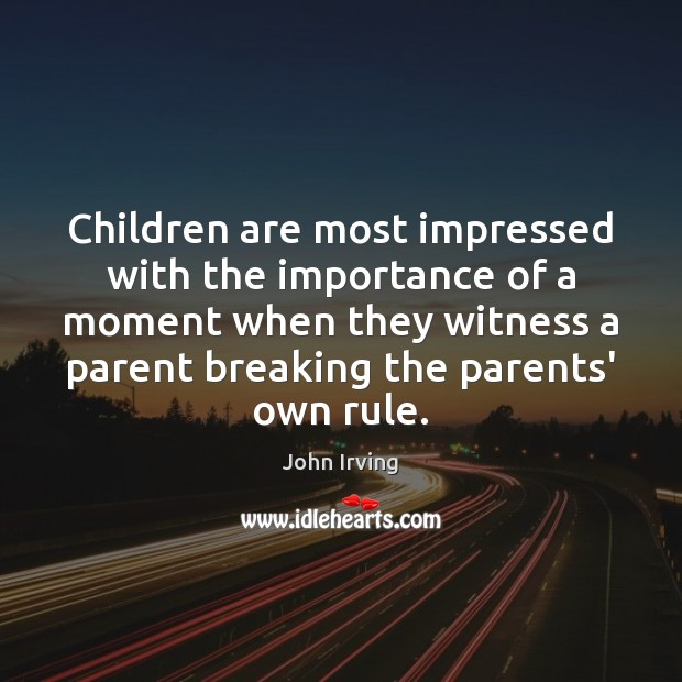 Image, Children are most impressed with the importance of a moment when they