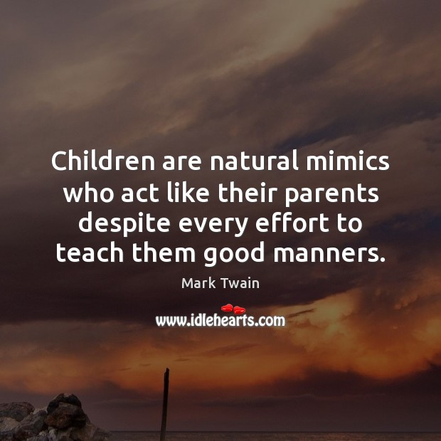 Image, Children are natural mimics who act like their parents despite every effort
