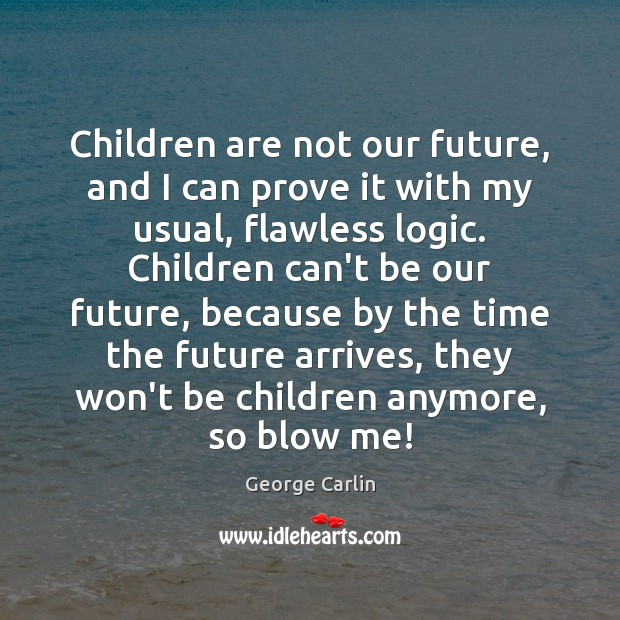 Children are not our future, and I can prove it with my Image