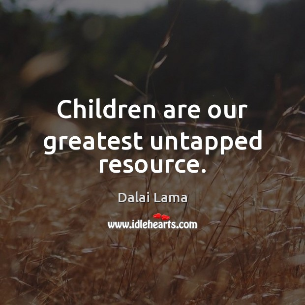 Children are our greatest untapped resource. Dalai Lama Picture Quote