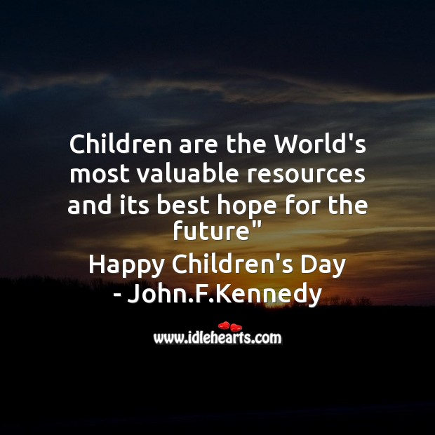 Children are the world's most valuable resources Image