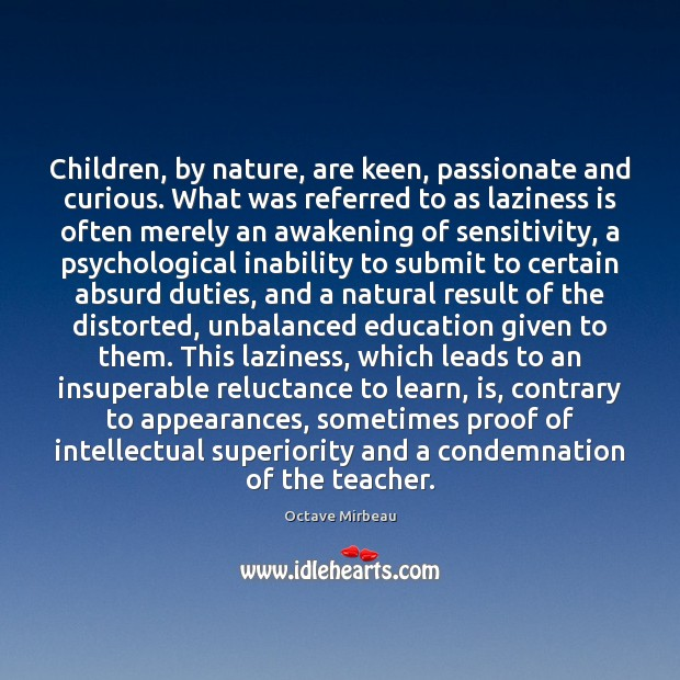 Children, by nature, are keen, passionate and curious. What was referred to Image