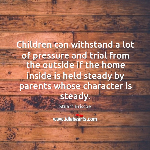 Children can withstand a lot of pressure and trial from the outside Image