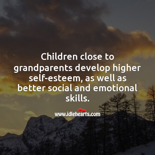 Children close to grandparents develop higher self-esteem. Children Quotes Image
