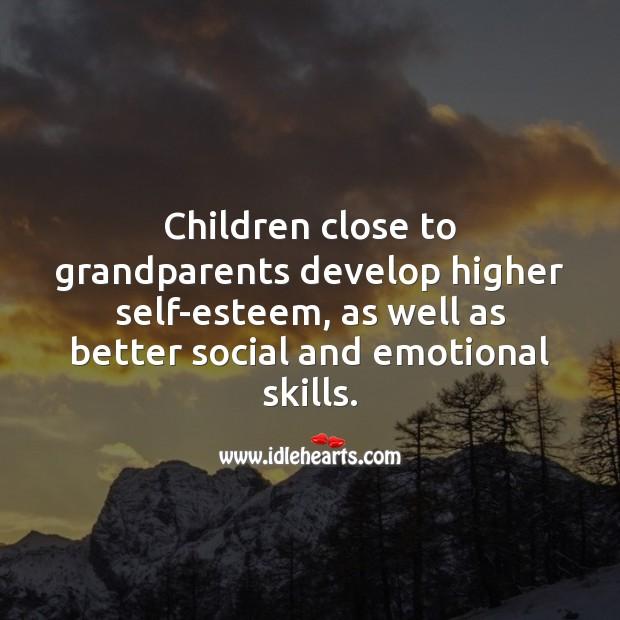 Children close to grandparents develop higher self-esteem. Children Quotes Image