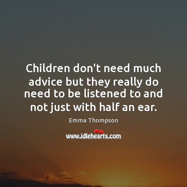 Children don't need much advice but they really do need to be Image