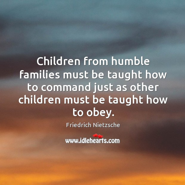 Image, Children from humble families must be taught how to command just as