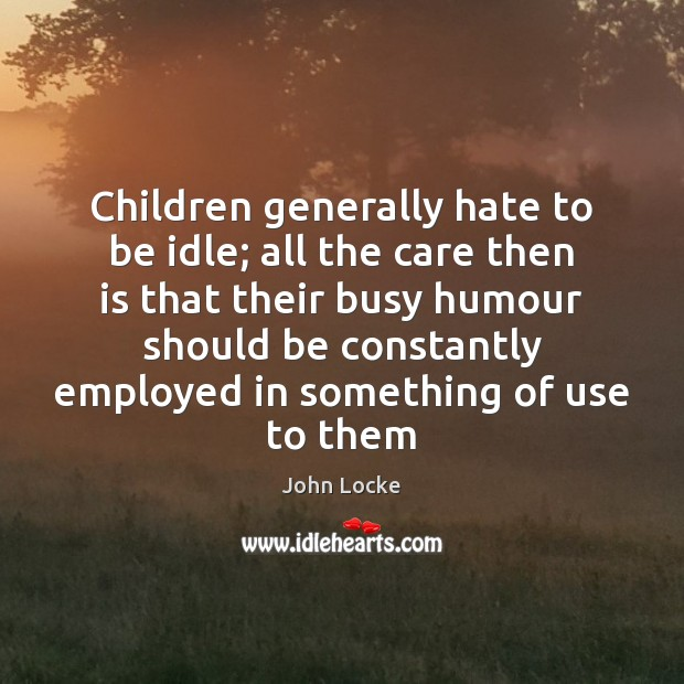 Image, Children generally hate to be idle; all the care then is that