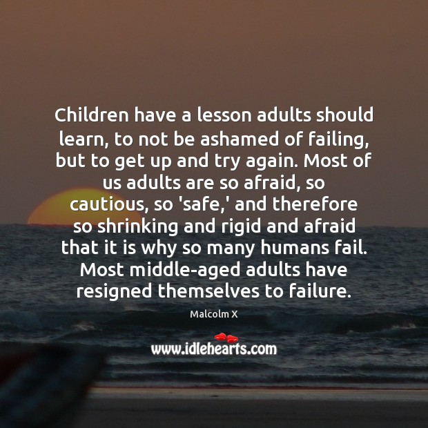Children have a lesson adults should learn, to not be ashamed of Try Again Quotes Image