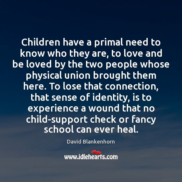 Children have a primal need to know who they are, to love Image
