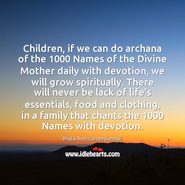 Children, if we can do archana of the 1000 Names of the Divine Mata Amritanandamayi Picture Quote