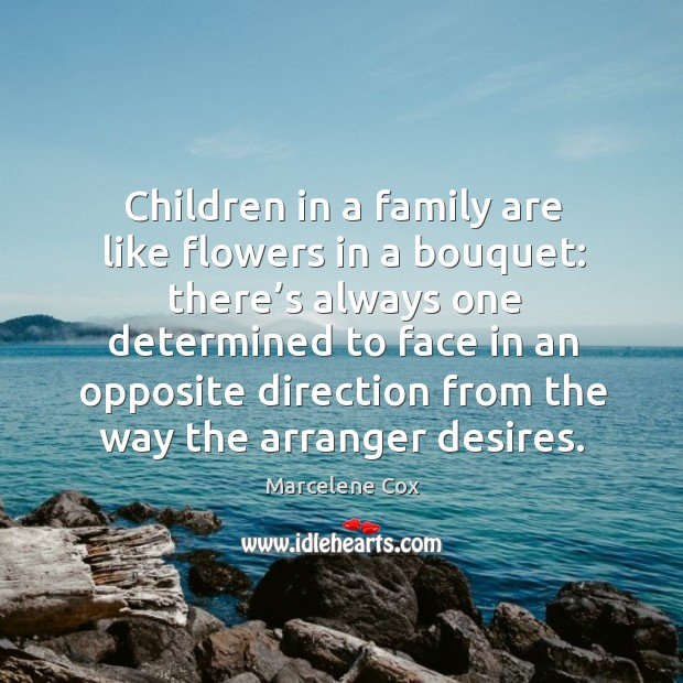 Image, Children in a family are like flowers in a bouquet: