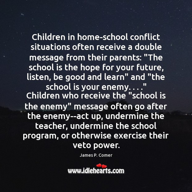Children in home-school conflict situations often receive a double message from their Image