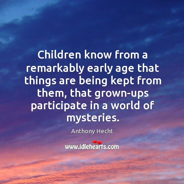 Image, Children know from a remarkably early age that things are being kept from them