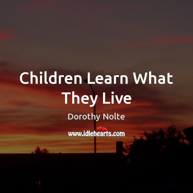 Image, Children Learn What They Live