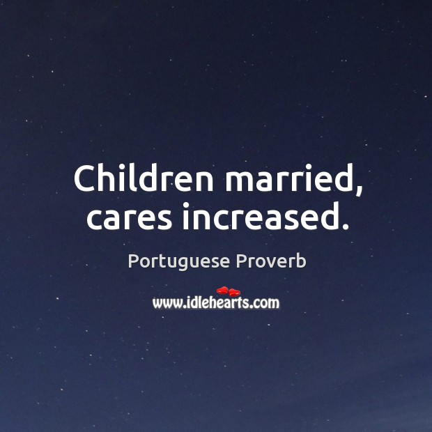 Children married, cares increased. Image
