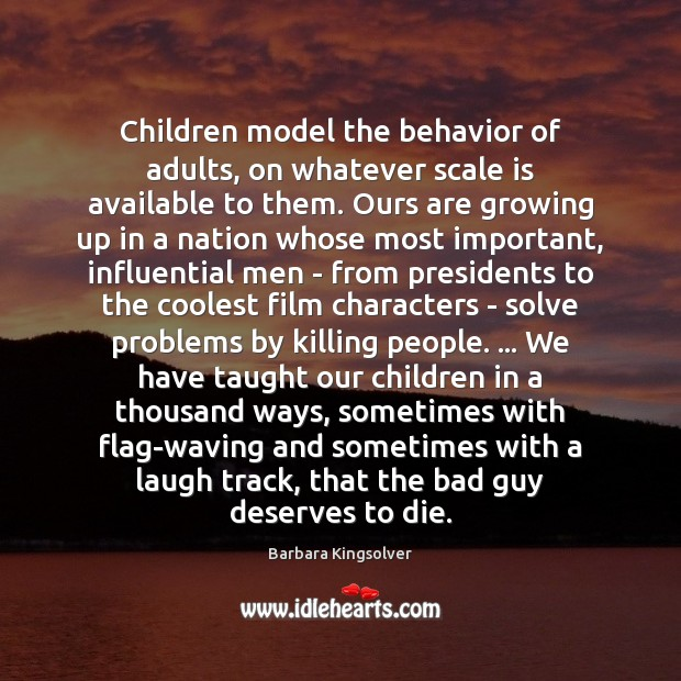 Image, Children model the behavior of adults, on whatever scale is available to