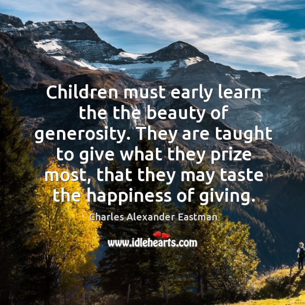 Children must early learn the the beauty of generosity. They are taught Image