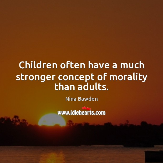 Children often have a much stronger concept of morality than adults. Image