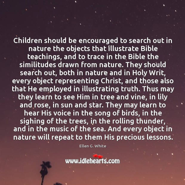 Children should be encouraged to search out in nature the objects that Image