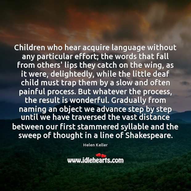 Children who hear acquire language without any particular effort; the words that Image