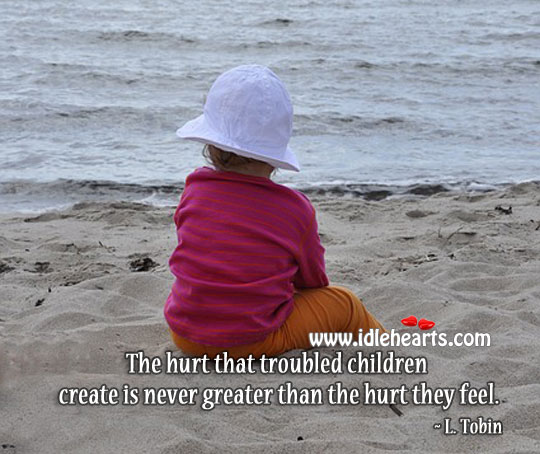 Hurt children feel. Heart Touching Quotes Image